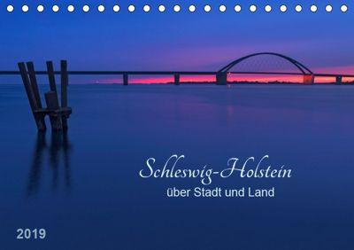 Schleswig-Holstein - über Stadt und Land (Tischkalender 2019 DIN A5 quer), Klaus Kolfenbach
