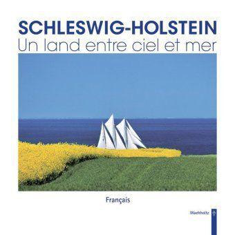 Schleswig-Holstein - Un land entre ciel et mer