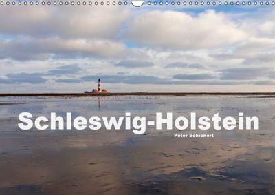 Schleswig-Holstein (Wandkalender 2019 DIN A3 quer), Peter Schickert