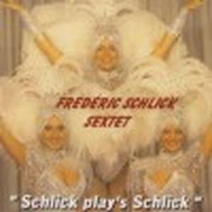 Schlick Plays Schlick, Frédéric Schlick