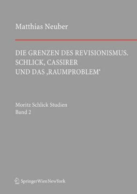 Schlick Studien: Die Grenzen des Revisionismus, Matthias Neuber