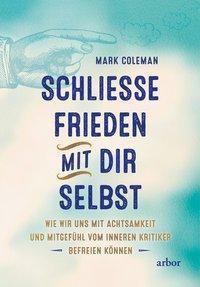Schließe Frieden mit Dir selbst - Mark Coleman pdf epub