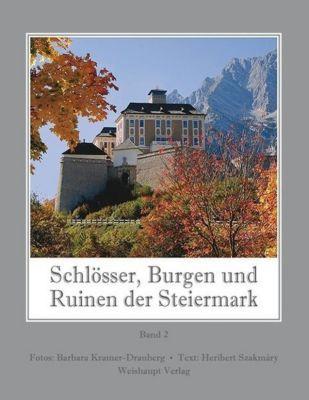Schlösser, Burgen und Ruinen der Steiermark, Barbara Kramer-Drauberg, Heribert Szakmary