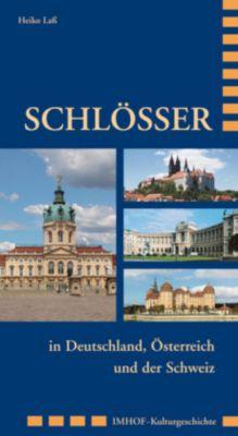 Schlösser in Deutschland, Österreich und der Schweiz, Heiko Laß
