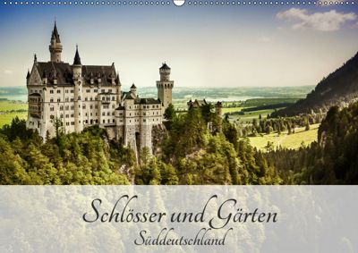 Schlösser und Gärten Süddeutschland (Wandkalender 2019 DIN A2 quer), Andy D.