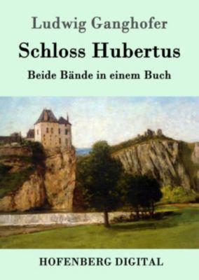 Schloss Hubertus, Ludwig Ganghofer