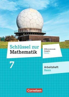 Schlüssel zur Mathematik, Differenzierende Ausgabe Hessen: 7. Schuljahr - Arbeitsheft Basis miteingelegten Lösungen