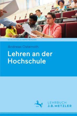 Schlüsselkompetenzen: Lehren an der Hochschule, Andreas Osterroth