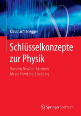 Schlüsselkonzepte zur Physik, Klaus Lichtenegger