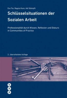 Schlüsselsituationen der Sozialen Arbeit, Eva Tov, Regula Kunz, Adrian Stämpfli