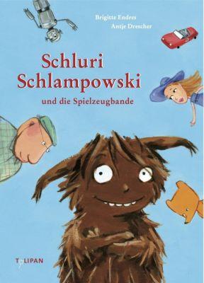 Schluri Schlampowski Band 1: Schluri Schlampowski und die Spielzeugbande - Brigitte Endres pdf epub