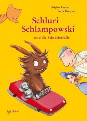Schluri Schlampowski Band 2: Schluri Schlampowski und die Stinktierfalle - Brigitte Endres pdf epub