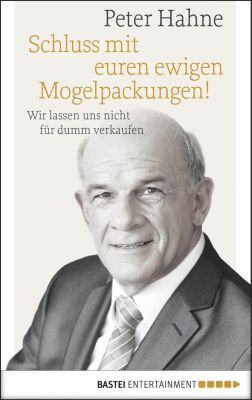 Schluss mit euren ewigen Mogelpackungen!, Peter Hahne