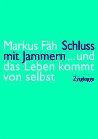 Schluss mit Jammern, Markus Fäh