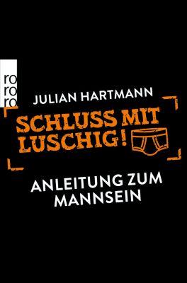Schluss mit luschig!, Julian Hartmann