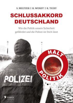 Schlussakkord Deutschland, Steffen Meltzer, Rainer Wendt, Roland Tichy, Axel Hemmerling, Dieter Müller, Susanne-Maria Sauer