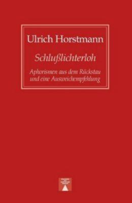 Schlusslichterloh, Ulrich Horstmann