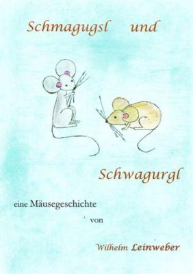 Schmagugsl und Schwagurgl, Wilhelm Leinweber