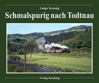 Schmalspurig nach Todtnau - Ludger Kenning |