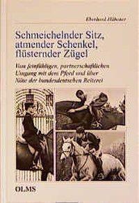 Schmeichelnder Sitz, Atmender Schenkel, Flüsternder Zügel, Eberhard Hübener