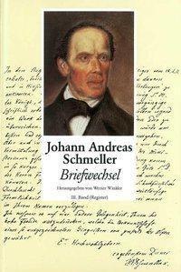 Schmeller, Johann Andreas - Briefwechsel - Band 3 - Register, Werner Winkler