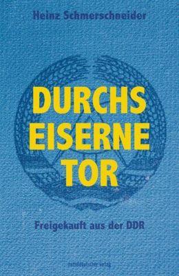 Schmerschneider, H: Durchs Eiserne Tor - Heinz Schmerschneider |