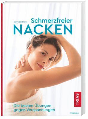 Schmerzfreier Nacken - Kay Bartrow |