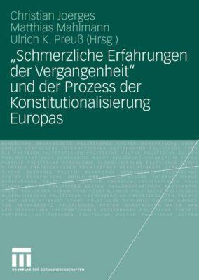 Schmerzliche Erfahrungen der Vergangenheit und der Prozess der Konstitutionalisierung Europas