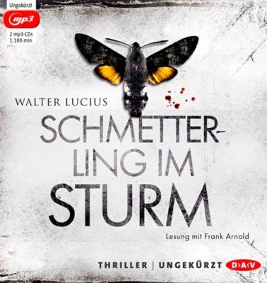 Schmetterling im Sturm, 2 MP3-CDs, Walter Lucius