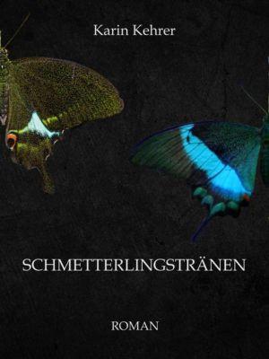 Schmetterlingstränen, Karin Kehrer