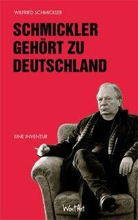 Schmickler gehört zu Deutschland - Wilfried Schmickler |