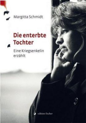 Schmidt, M: Die enterbte Tochter - Margitta Schmidt |