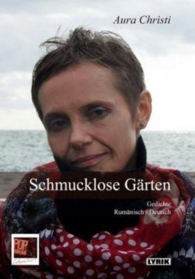 Schmucklose Gärten / Gradini austere, Aura Christi, Hans Dama