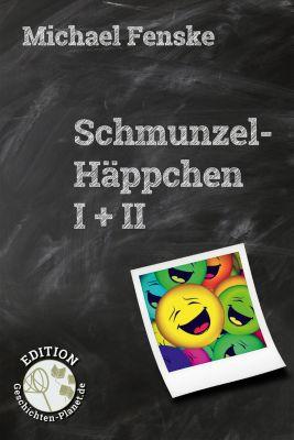 Schmunzel-Häppchen, Michael Fenske