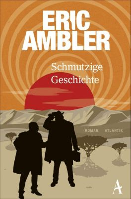 Schmutzige Geschichte, Eric Ambler