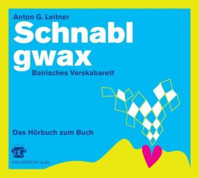 Schnablgwax, 1 Audio-CD, Anton G. Leitner