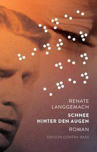 Schnee hinter den Augen, Audio-CD, Renate Langgemach