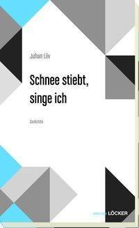 Schnee stiebt, singe ich - Juhan Liiv  