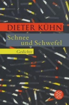 Schnee und Schwefel - Dieter Kühn |
