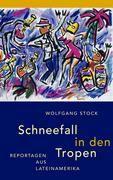 Schneefall in den Tropen - Wolfgang Stock pdf epub