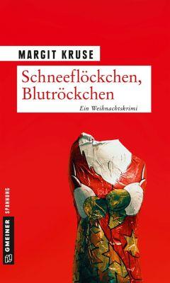 Schneeflöckchen, Blutröckchen, Margit Kruse