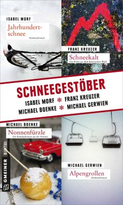 Schneegestöber, Franz Kreuzer, Michael Boenke, Michael Gerwien, Isabel Morf