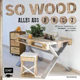 Schneider, E: So wood - Alles aus Holz - Eva Schneider  