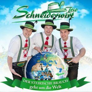 SCHNEIDERWIRT TRIO - Der Steirische Brauch geht um, Schneiderwirt Trio