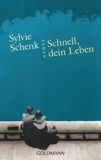 Schnell, dein Leben, Sylvie Schenk