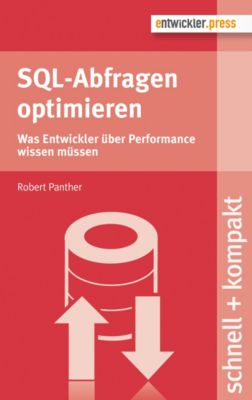 schnell + kompakt: SQL-Abfragen optimieren, Robert Panther