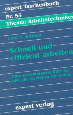Schnell und effizient arbeiten, Fred N. Bohlen