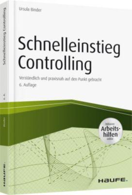 Schnelleinstieg Controlling - inkl. Arbeitshilfen online, Ursula Binder