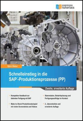 Schnelleinstieg in die SAP-Produktionsprozesse (PP), Björn Weber