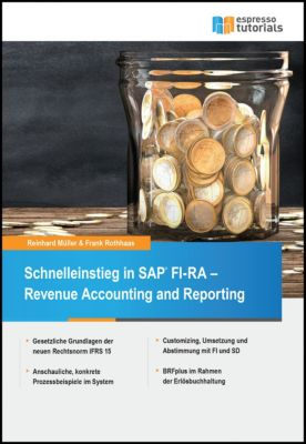 Schnelleinstieg in SAP FI-RA – Revenue Accounting and Reporting, Reinhard Müller, Frank Rothhaas